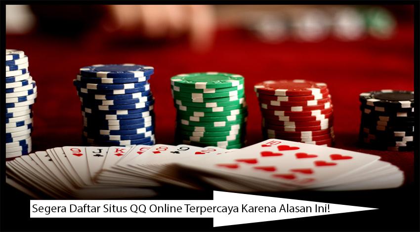 Segera Daftar Situs QQ Online Terpercaya Karena Alasan Ini!