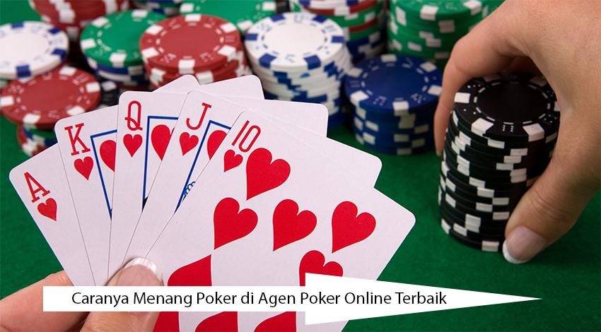 Caranya Menang Poker di Agen Poker Online Terbaik
