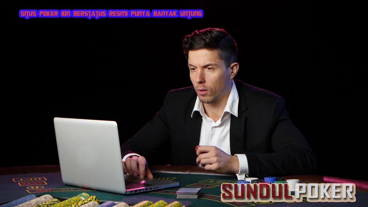 Situs Poker IDN Berstatus Resmi Punya Banyak Untung