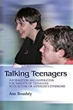 Talking Teenagers: Information And Inspiration for Parents of Teenagers With Autism Or Asperger's Syndrome