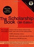 The Scholarship Book, 13th Edition: The Complete Guide to Private-Sector Scholarships, Fellowships, Grants, and Loan s for the Undergraduate