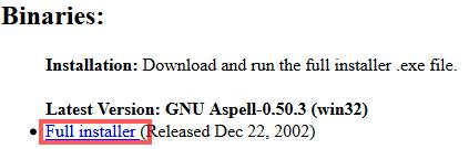 GNU Aspell (Win32 version)のページに移動し、「Full installer」をダウンロードします。
