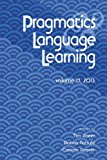 Pragmatics and Language Learning Volume 13