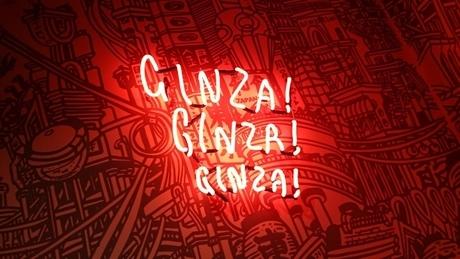 GINZA! GINZA! GINZA!