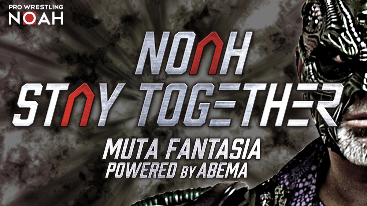 NOAH STAY TOGETHER MUTA FANTASIA POWERED BY ABEMA