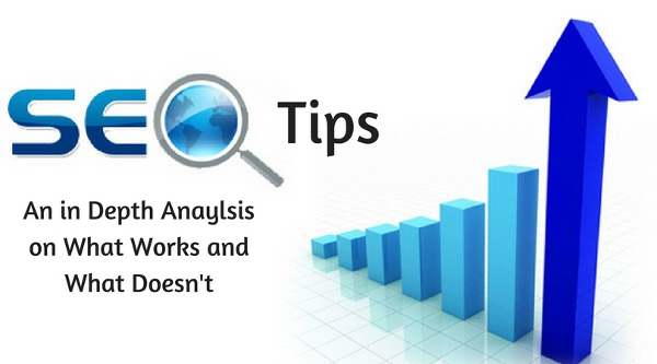 SEO Tips - An in Depth Anaylsis on What Works and What Doesn't - Digital Marketing Tips & Tricks