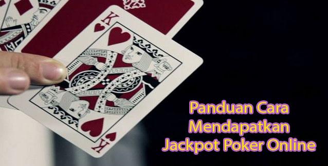 Panduan Untuk Mendapatkan Jackpot Poker Online Kartu Dewa