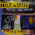 BUILT TO SPILL『PERFECT FROM NOW ON』