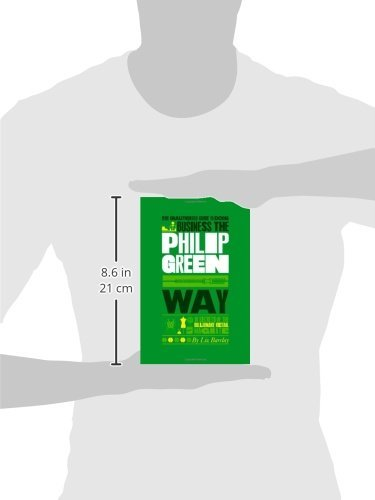 The Unauthorized Guide To Doing Business the Philip Green