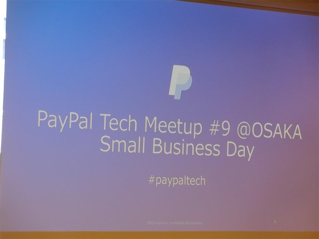 「PayPal Tech Meetup #9 @OSAKA Small Business Day」参加メモ