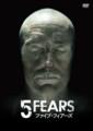5 FEARS