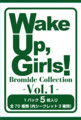 Wake Up, Girls! Bromide Collection -Vol.1- Sleeve