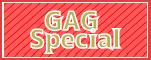 GAG Special