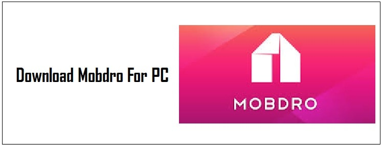 Official Mobdro Free Download Guide on PC, Android