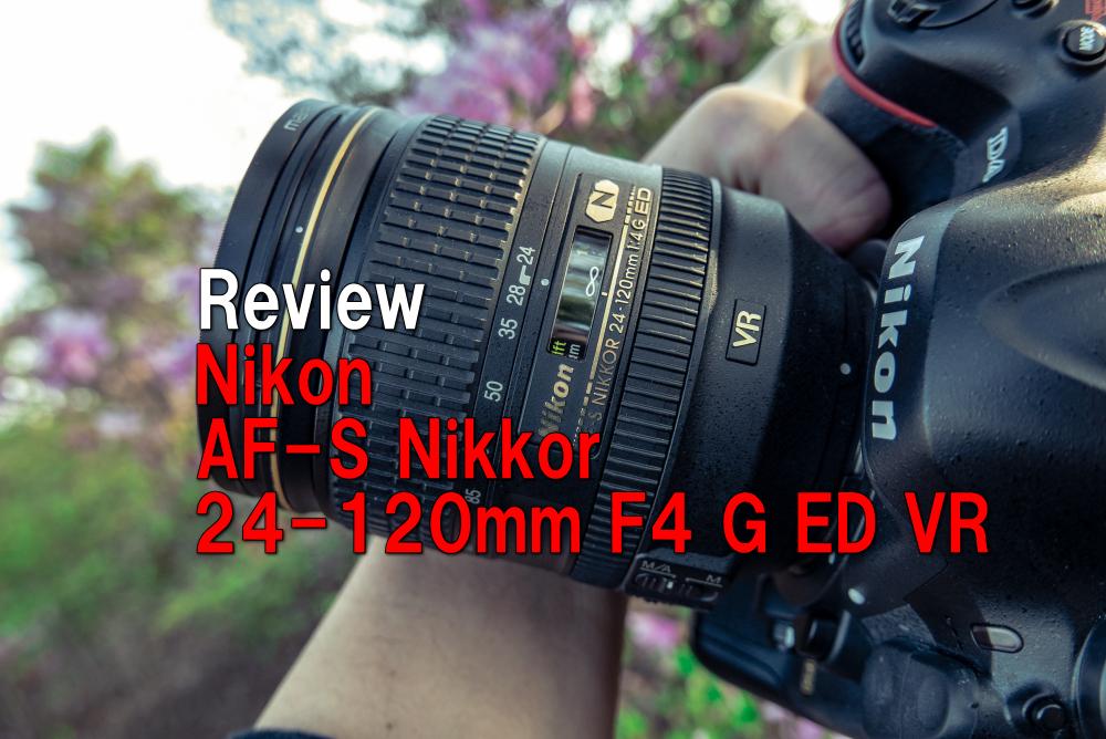 Review AF-S Nikkor 24-120mm F4 G ED VR