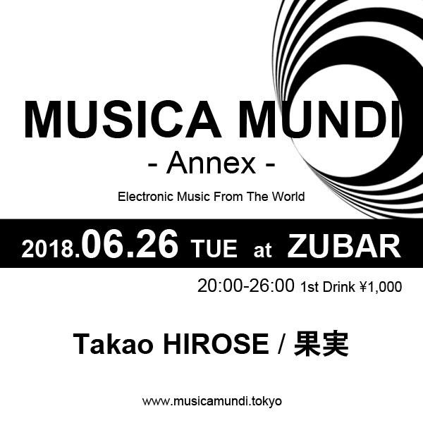 2018.6.26 (TUE) 20:00-26:00 MUSICA MUNDI - Annex - @ Zubar
