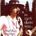 [Stevie Ray Vaughan]In 1978 There Was...
