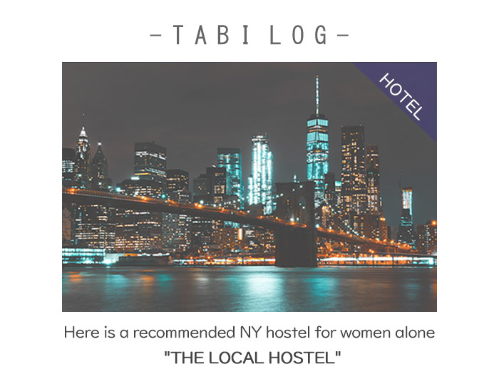 "Here is a recommended NY hostel for women alone ""THE LOCAL HOSTEL"""