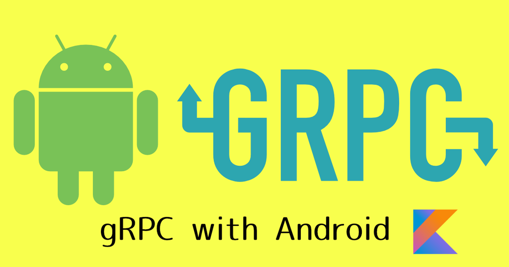 gRPC Client for Android written in Kotlin