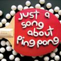 Just a song about ping pong