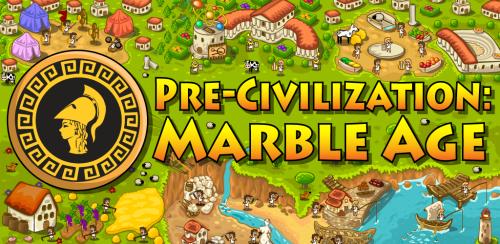 PreCivilization Marble Age