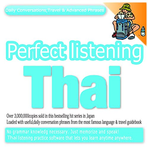 Perfect Listening Thai; Daily Conversations, Travel & Advanced Phrases