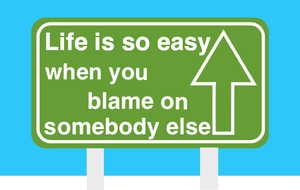 life is so easy when you blame on somebody else/他人を非難することは簡単