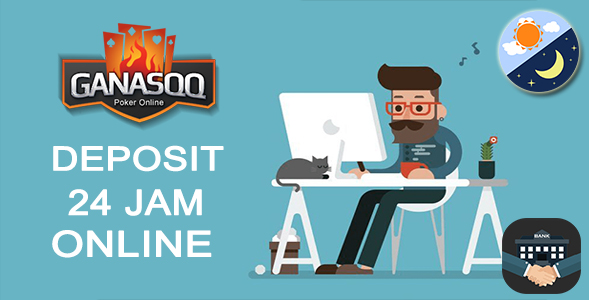 GanasQQ Memberikan Pelayanan Bank Deposit 24 Jam Online