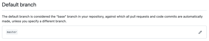 GitHub: Settings > Branches > Default branch