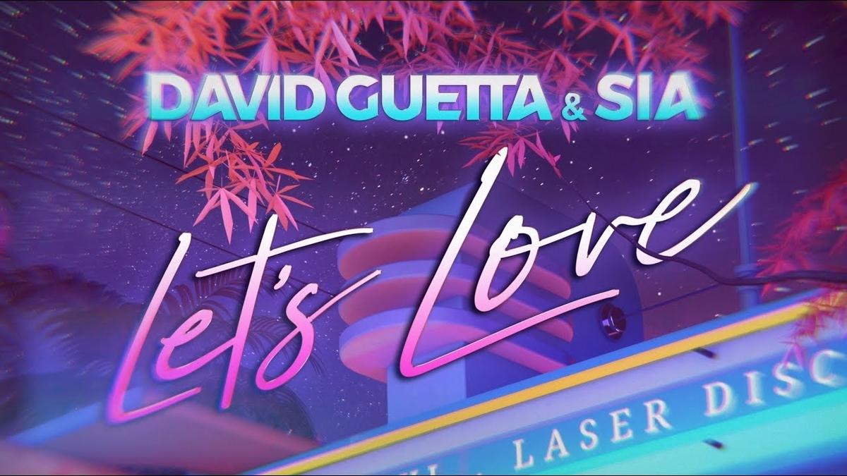 【歌詞和訳】Let's Love - David Guetta & Sia:レッツラブ - デイビッド・ゲッタ&シーア