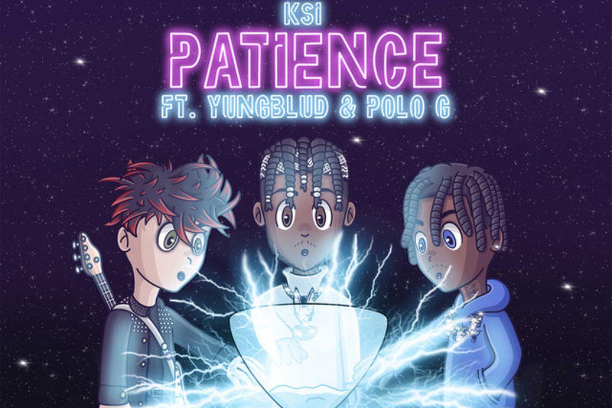 【歌詞和訳】Patience:パティエンス - KSI ft. YUNGBLUD:ヤング・ブラッド & Polo G:ポロG