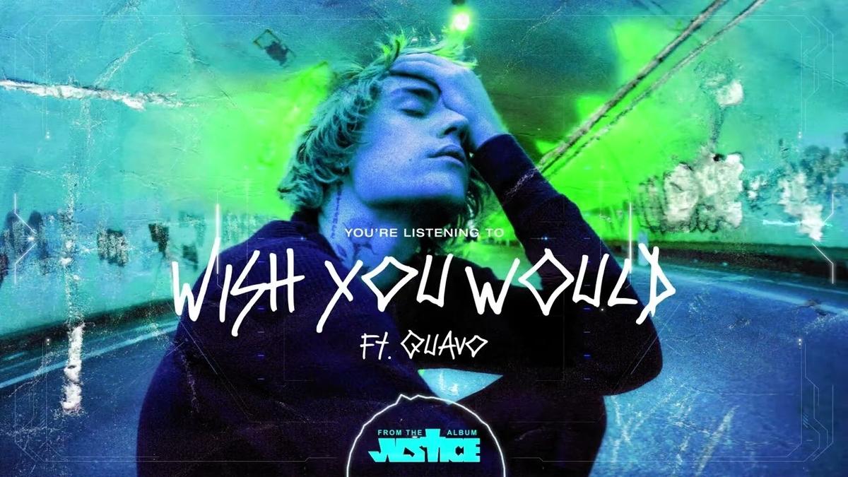 【歌詞和訳】Justin Bieber:ジャスティン・ビーバー - Wish You Would:ウィッシュ・ユー・ウッド ft. Quavo:クウェボ