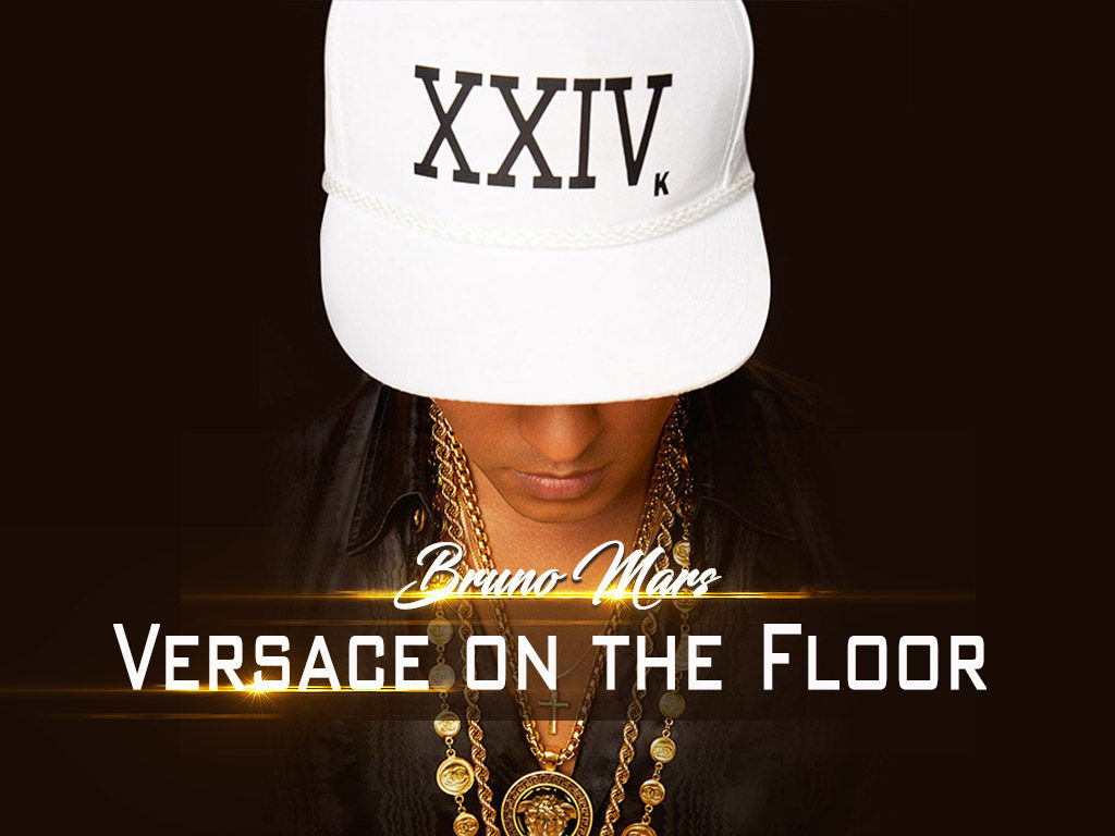 歌詞和訳/Versace On The Floor - Bruno Mars(ブルーノマーズ:ヴェルサーチ・オンザ・フロアー)