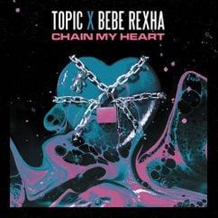 【歌詞和訳】Chain My Heart - Topic & Bebe Rexha:トピック & ビー・ビー・レクサ