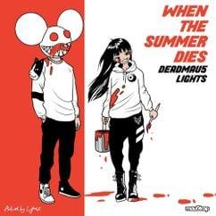 【歌詞和訳】When The Summer Dies:ウェン・ザ・サマー・ダイズ - deadmau5 & Lights:デッド・マウス