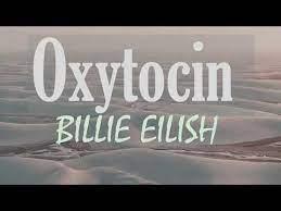 【歌詞和訳】Oxytocin:オキシトシン - Billie Eilish:ビリー・アイリッシュ
