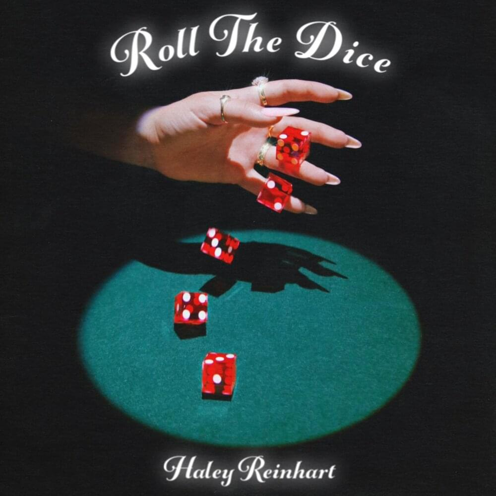 【歌詞和訳】Roll The Dice:ロール・ザ・ダイス - Haley Reinhart:ヘイリー・ラインハート