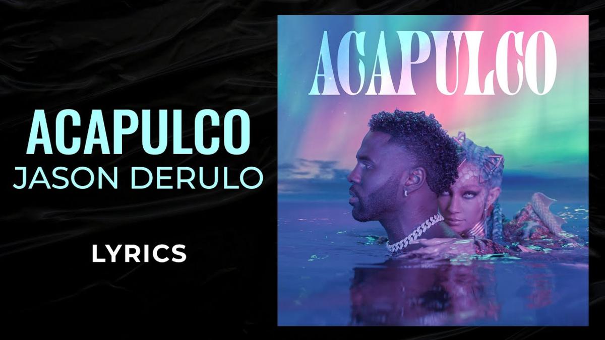 【歌詞和訳】Acapulco:アカプルコ - Jason Derulo:ジェイソン・デルーロ