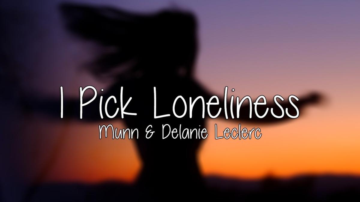 【歌詞和訳】i pick loneliness:アイ・ピック・ロンリネス - Munn:Delanie Leclerc
