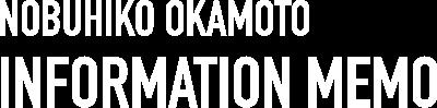 NOBUHIKO OKAMOTO INFORMATION MEMO