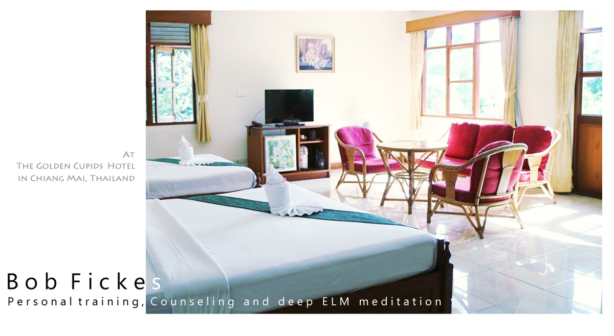 Personal training, Counseling and deep ELM meditation with Bob Fickes at the Golden Cupids Hotel in Chiangmai