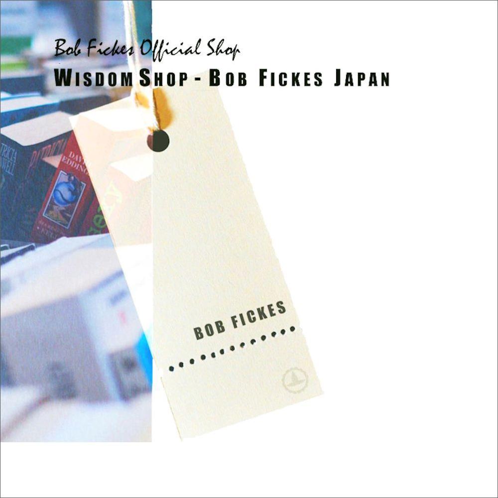WISDOM SHOP - BOB FICKES JAPAN