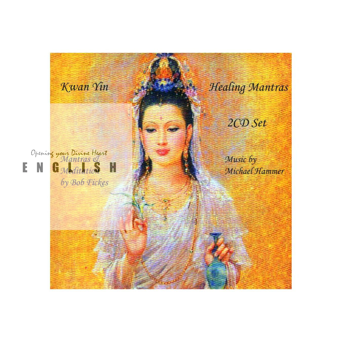 KWAN YIN HEALING MANTRAS - Meditation CD