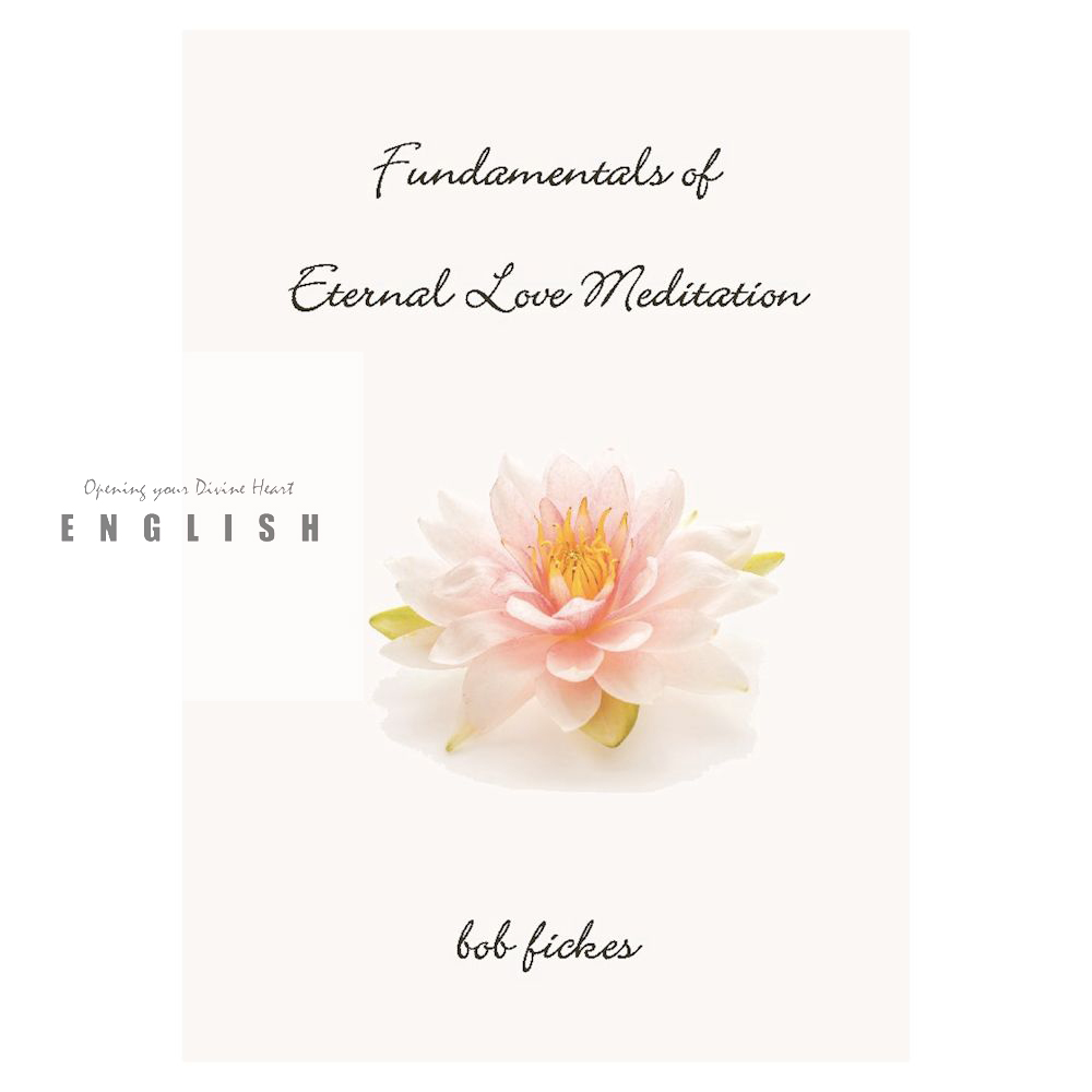 FUNDAMENTALS OF ETERNAL LOVE MEDITATION