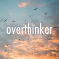 [文字|overthinker][思考][style|双子座][英語] overthinker