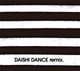 DAISHI DANCE remix.