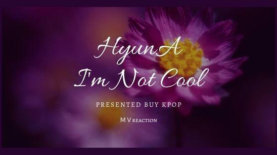 キム・ヒョナ新曲「I'm Not Cool」カムバック!MVの感想は?ヒョナ愛현아