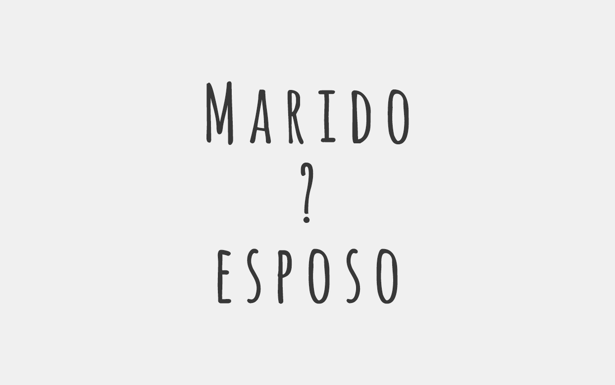 What is the difference BTW Esposo and Marido?