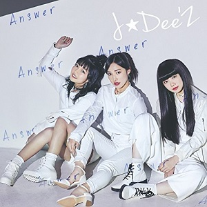 J☆Dee'Z『Answer』