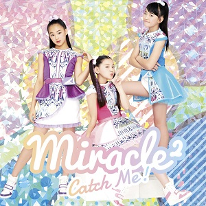 miracle² from ミラクルちゅーんず!『Catch Me!』